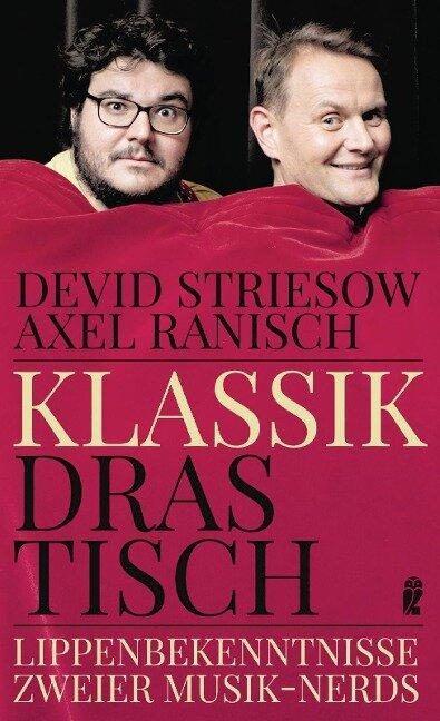 Klassik drastisch - Devid Striesow, Axel Ranisch