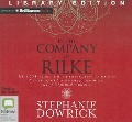 In the Company of Rilke: Why a 20th-Century Visionary Poet Speaks So Eloquently to 21st-Century Readers Yearning for Inwardness, Beauty & Spiri - Stephanie Dowrick