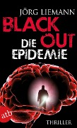 Blackout - Die Epidemie - Jörg Liemann
