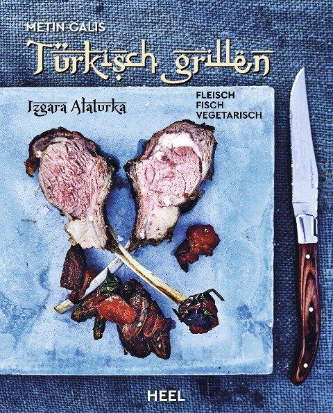 Türkisch Grillen - Izgara Alaturka - Metin Calis