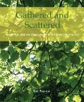 Gathered and Scattered - Neil Paynter