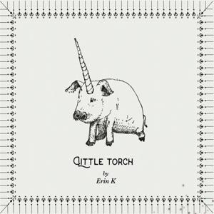 Little Torch - Erin K