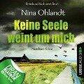 Keine Seele weint um mich - John Benthien: Die Jahreszeiten-Reihe 4 (Ungek¿rzt) - Nina Ohlandt