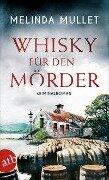 Whisky für den Mörder - Melinda Mullet