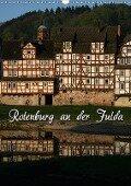 Rotenburg an der Fulda (Wandkalender 2018 DIN A3 hoch) Dieser erfolgreiche Kalender wurde dieses Jahr mit gleichen Bildern und aktualisiertem Kalendarium wiederveröffentlicht. - Martina Berg