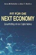 Fit für die Next Economy - Anne M. Schüller, Alex T. Steffen