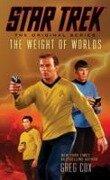 Star Trek: The Original Series: The Weight of Worlds - Greg Cox
