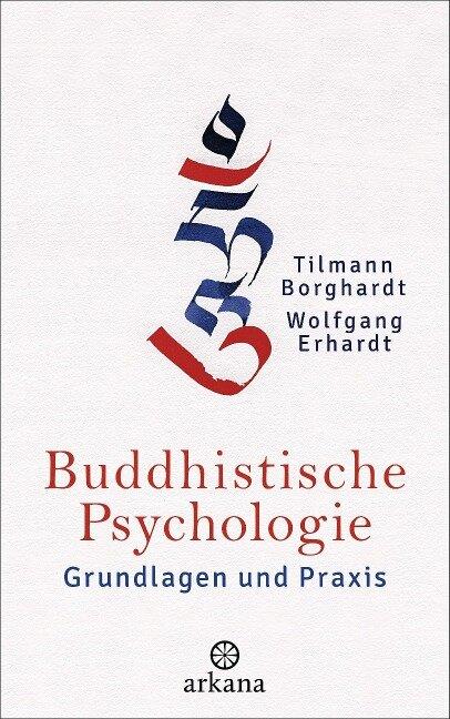 Buddhistische Psychologie - Tilmann Borghardt, Wolfgang Erhardt
