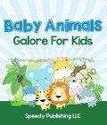 Baby Animals Galore For Kids - Speedy Publishing
