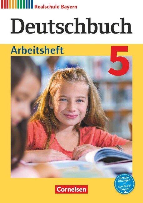 Deutschbuch - Realschule Bayern 5. Jahrgangsstufe - Arbeitsheft mit Lösungen - Elke Aigner-Haberstroh, Gertraud Bildl, Axel Fahl, Monika Hochleitner-Prell, Timo Koppitz