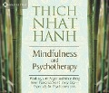 Mindfulness and Psychotherapy: Working with Anger and Nourishing Inner Peace Each and Every Day--Especially for Psychotherapists - Thich Nhat Hanh