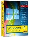 Windows 10 - Das Kompendium - inkl. Anniversary Update - Ein umfassender Ratgeber für erfahrene Anwender. Komplett in Farbe, mit vielen Beispielen aus der Praxis. - Wolfram Gieseke