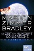 Die Zeit der hundert Königreiche - Marion Zimmer Bradley