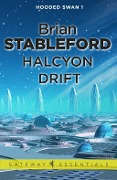 Halcyon Drift: Hooded Swan 1 - Brian Stableford
