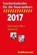 Taschenkalender für die Feuerwehren 2017 / Rheinland-Pfalz, Saarland -
