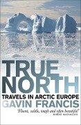 True North - Gavin Francis