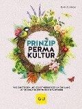 Prinzip Permakultur - Karin Schlieber