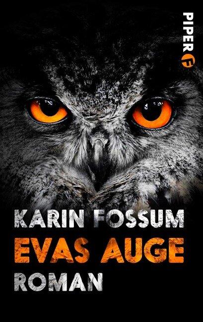 Evas Auge - Karin Fossum