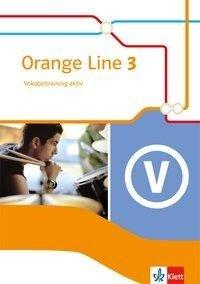 Orange Line 3. Vokabeltraining aktiv. Klasse 7. Ausgabe 2014 -