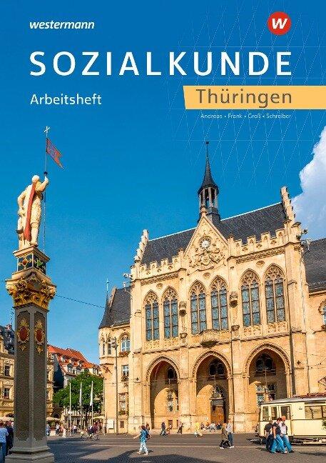 Sozialkunde. Arbeitsheft. Thüringen - Bernd Schreiber, Angelika Frank, Hermann Groß