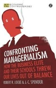 Confronting Managerialism - Robert R. Locke, J. -C. Spender