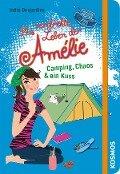 Das verdrehte Leben der Amélie 06. Camping, Chaos & ein Kuss - India Desjardins