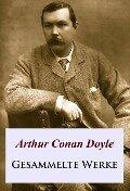 Gesammelte Werke - Arthur Conan Doyle
