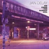 Wir Kinder Vom Bahnhof Soul (Re-Release) - Jan Delay