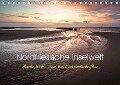 Nordfriesische Inselwelt - Bunte Watt- und Wolkenlandschaften (Tischkalender 2018 DIN A5 quer) Dieser erfolgreiche Kalender wurde dieses Jahr mit gleichen Bildern und aktualisiertem Kalendarium wiederveröffentlicht. - Lars Daum