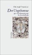 Der Ungeborene oder Die Himmelsareale des Anselm Kiefer - Christoph Ransmayr
