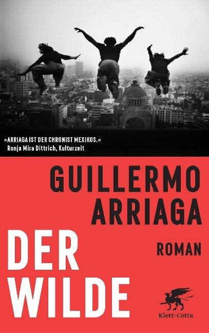 Der Wilde - Guillermo Arriaga