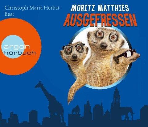 Ausgefressen (Hörbestseller) - Moritz Matthies