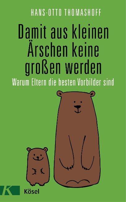 Damit aus kleinen Ärschen keine großen werden - Hans-Otto Thomashoff
