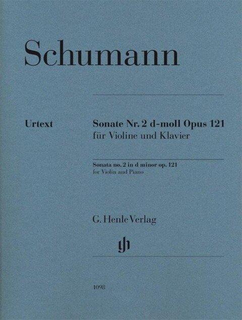 Sonate Nr. 2 d-moll op. 121 für Violine und Klavier, Urtext - Robert Schumann