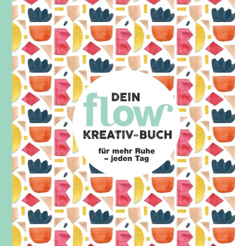 Dein flow Kreativ-Buch -