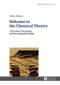 Welcome to the Chemical Theatre - Marta Komsta
