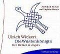 Die Wüstenkönigin. 4 CDs - Ulrich Wickert