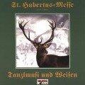 und Tanzlmusi & Weisen - HUBERTUS MESSE von J. Cantin