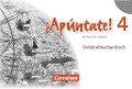 ¡Apúntate! - Ausgabe 2008 - Band 4 - Vokabeltaschenbuch -