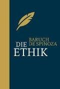 Die Ethik - Baruch de Spinoza