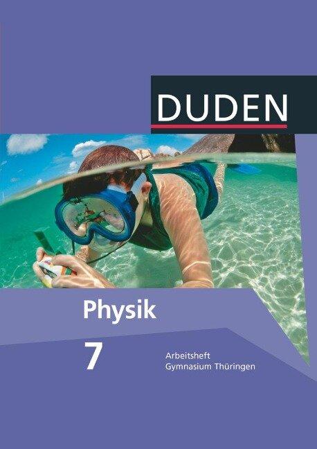 Duden Physik 7. Schuljahr. Arbeitsheft Gymnasium Thüringen - Barbara Gau, Lothar Meyer, Gerd-Dietrich Schmidt