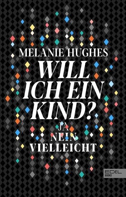 Will ich ein Kind? - Melanie Hughes