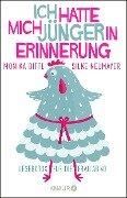 Ich hatte mich jünger in Erinnerung - Monika Bittl, Silke Neumayer