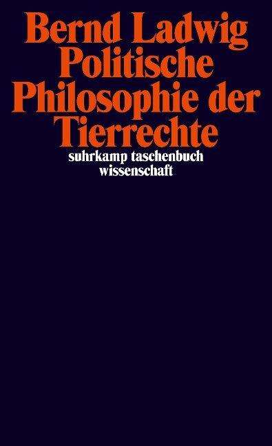 Politische Philosophie der Tierrechte - Bernd Ladwig