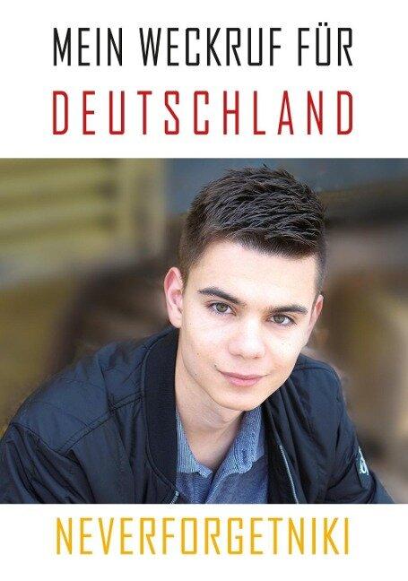 Mein Weckruf für Deutschland - Neverforgetniki - Niklas Lotz