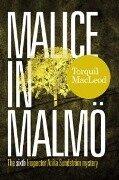 MALICE IN MALMOe - Torquil Macleod