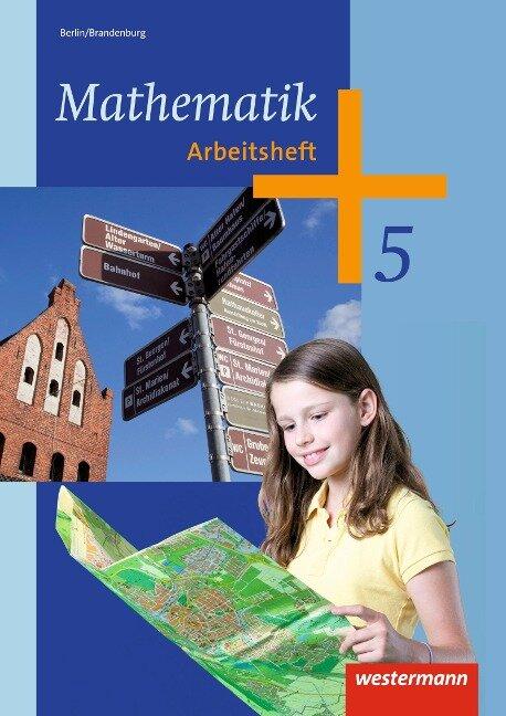 Mathematik 5. Arbeitsheft. Berlin und Brandenburg -