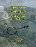 George Formby: Nazi Ghost Hunter - Tupenny Longfeather
