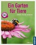 Ein Garten für Tiere (Mein Garten) - Bärbel Oftring