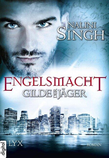 Gilde der Jäger - Engelsmacht - Nalini Singh